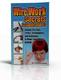 Wire Work Secrets for Jewelry Makers