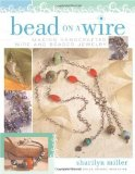 Jewelry Book Bead on a Wire by Sharilyn Miller